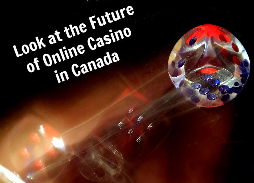 Future of Canadian Online Casino